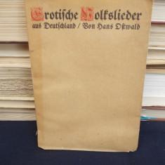 HANS OSTWALD - EROTISCHE VOLKSLIEDER AUS DEUTSCHLAND * CANTECE EROTICE - 1910
