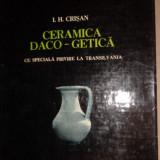 Ceramica daco getica cu privire speciala la Transilvania /190 planse-I. Crisan - Carte Arta populara