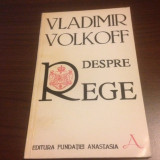 VLADIMIR VOLKOFF, DESPRE REGE - Filosofie