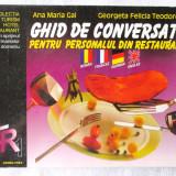 """""""GHID DE CONVERSATIE PENTRU PERSONALUL DIN RESTAURANTE"""", Gal / Teodorescu. Nou"""