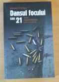 Dansul focului sau 21 - Adrian Petrescu, Humanitas