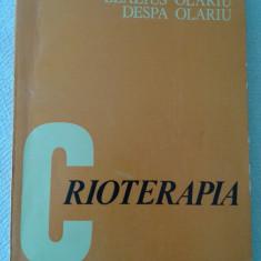B. si D. OLARIU: CRIOTERAPIA. APLICATII IN PATOLOGIA O.R.L. SI TRAHEO-BRONSICA - Carte ORL