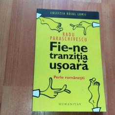 FIE-NE TRANZITIA USOARA-RADU PARASCHIVESCU