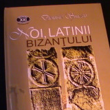 NOI- LATINII BIZANTULUI-DIONISIE SINCAN-REPERE-XXI- - Istorie