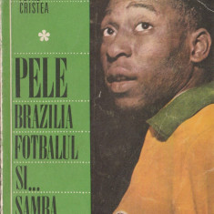 Petre Cristea - Pele Brazilia Fotbalul si... samba