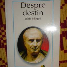 Despre destin editie bilingva 177pag/an2000- Cicero