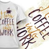 Tricou personalizat Coffee Into Work printeo