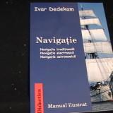 NAVIGATIATRADITIONALA-, ELECTRONICA-ASTRONOMICA-IVAR DEDEKAM-MANUAL ILUSTRAT- - Carti Mecanica