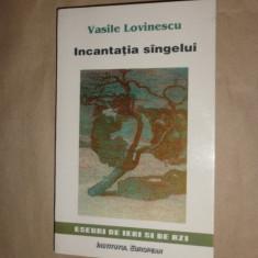 Incantatia sangelui an 1999/274pag- Vasile Lovinescu - Carte Filosofie