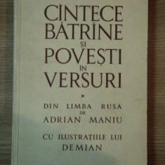 CANTECE BATRANE SI POVESTI IN VERSURI, DIN LIMBA RUSA DE ADRIAN MANIU CU ILUSTRATIILE LUI DEMAIN, 1967 - Carte Fabule