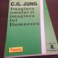 C. G. JUNG- IMAGINEA OMULUI SI IMAGINEA LUI DUMNEZEU - Carte Psihologie