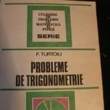 PROBLEME DE TRIGONOMETRIE-FANICA., TURTOIU-376 PG- - Carte Matematica