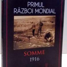 PRIMUL RAZBOI MONDIAL, SOMME 1916 de ANDREW ROBERTSHAW, 2017 - Istorie
