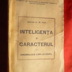 Dr.H.M.Fay - Inteligenta si Caracterul, anomaliile lor la copil - interbelica - Carte Psihiatrie