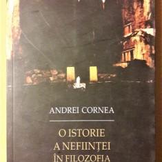 ANDREI CORNEA - O ISTORIE A NEFIINTEI IN FILOZOFIA GREACA {2010} - Filosofie
