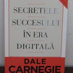 SECRETELE SUCCESULUI IN ERA DIGITALA de DALE CARNEGIE, 2013 - Carte Marketing