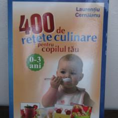 400 de retete culinare pentru copilul tau. 0-3 ani. Cresteti mari si sanatosi - Carte Retete pentru bebelusi