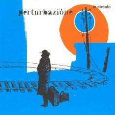 Perturbazione - In Circolo ( 2 VINYL ) - Muzica Chillout
