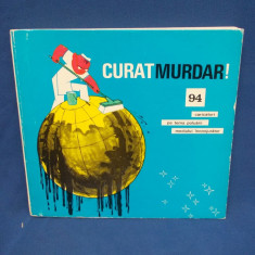 CURAT MURDAR ! * 94 CARICATURI PE TEMA POLUARII (TARU, POCH, MATTY, ANDRONIC) -1974