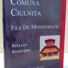 COMUNA CIULNITA, FILE DE MONOGRAFIE de STELIAN IVANCIOIU, 2007 - Carte Fabule