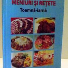 CARTE DE BUCATE, MENIURI SI RETETE TOAMNA-IARNA - Carte Retete traditionale romanesti