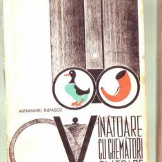 VANATOARE CU CHEMATORI SI ATRAPE -ALEXANDRU FILIPASCU