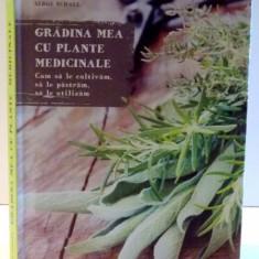 GRADINA MEA CU PLANTE MEDICINALE de SERGE SCHALL, 2016