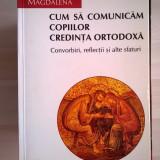 Maica Magdalena – Cum sa comunicam copiilor credinta ortodoxa {2002}