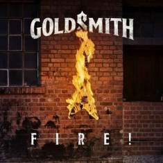 Goldsmith - Fire! ( 1 CD ) - Muzica Rock