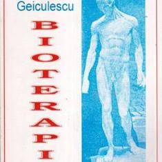 Bioterapie - Autor(i): Virgil T. Geiculescu - Carte Medicina alternativa