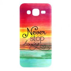 Husa Samsung Galaxy J5 (2015) - Never Stop Dreaming - Husa Telefon