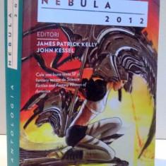 ANTOLOGIA NEBULA 2012 de JAMES PATRICK KELLY SI JOHN KESSEL, 2013 - Carte in alte limbi straine