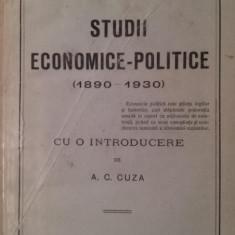 CUZA A.C., STUDII ECONOMICE-POLITICE (1890-1930), 1930, Bucuresti - STUDII ECONOMICE-POLITICE (1890-1930), A.C. CUZA, 1930, Bucuresti - Istorie