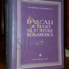 ANTONIE PLAMADEALA - DASCALI DE CUGET SI SIMTIRE ROMANEASCA, 1981, - Carti Istoria bisericii