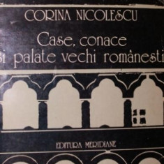 CASE, CONACE SI PALATE VECHI ROMANESTI - CORINA NICOLESCU - Carte Arhitectura
