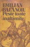 EMILIAN BALANOIU - PESTE TOATE INALTIMILE