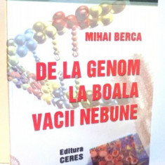 DE LA GENOM LA BOALA VACII NEBUNE de MIHAI BERCA, 2002 - Carte Biologie