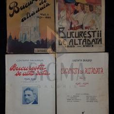 BACALBASA CONSTANTIN - BUCURESTII DE ALTADATA, 4 VOLUME - Carte de colectie