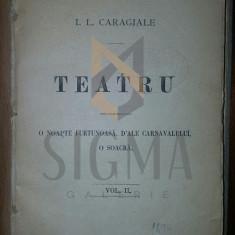 I. L. CARAGIALE - TEATRU (EDITIA SARAGA - EDITIA A DOUA) - Carte de colectie