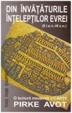 Din invataturile inteleptilor evrei - O lectura moderna a cartii Pirke Avot