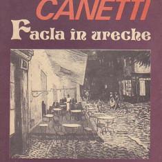 ELIAS CANETTI - FACLA IN URECHE ( POVESTEA VIETII 1921 - 1931 )