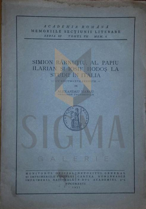 Simion Barnutiu, Al. Papiu Ilarian si Iosif Hodos la studii in Italia cu documnte inedite de Alexandru Marcu - Alexandru Marcu