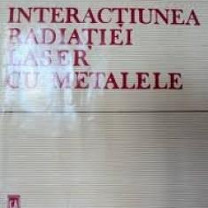 I. Ursu interactiunea radiatiei laser cu metalele - Carte Fizica