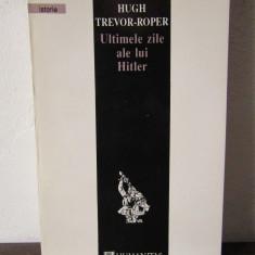Ultimele zile ale lui Hitler .Hugh Trevor - Roper - Istorie