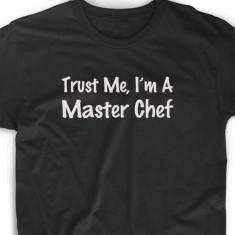 Tricou TRUST ME I'M A MASTER CHEF Tricou funny,Tricou Fruit of the Loom, Negru