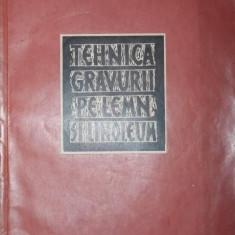 TEHNICA GRAVURII PE LEMN SI LINOLEUM - I . PAVLOV , M . MATORIN