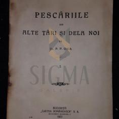 P. P. DAIA (DOCTOR), PESCARIILE DIN ALTE TARI SI DELA NOI, PARTEA I, BUCURESTI, 1923