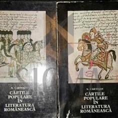 CARTOJAN N. (DEDICATIE - DAN ZAMFIRESCU) - CARTILE POPULARE IN LITERATURA ROMANEASCA, 2 VOL, BUCURESTI, 1974 - Carte in engleza