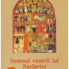 Semnul venirii lui Antihrist si sfarsitul lumii - Carti Crestinism