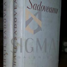 G. CALINESCU - MIHAIL SADOVEANU, ROMANE SI POVESTIRI ISTORICE, DOUA VOLUME - Carte de aventura